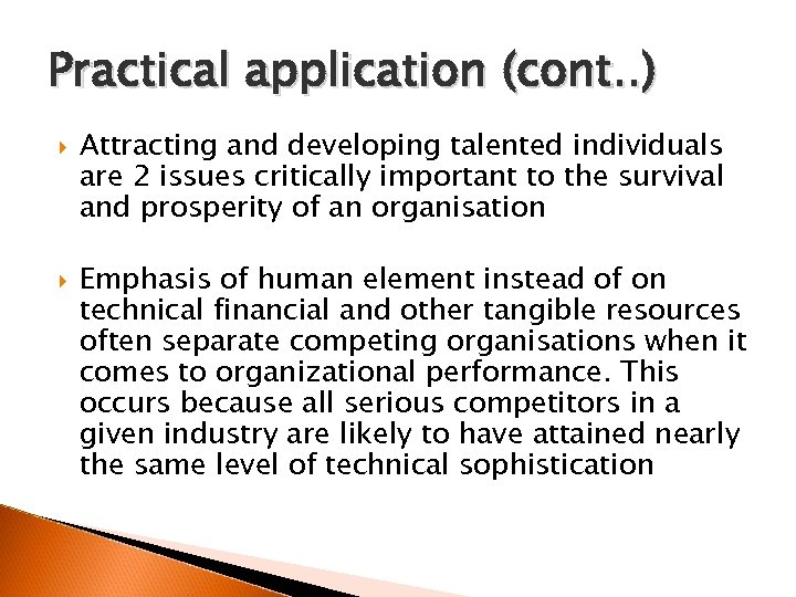 Practical application (cont. . ) Attracting and developing talented individuals are 2 issues critically