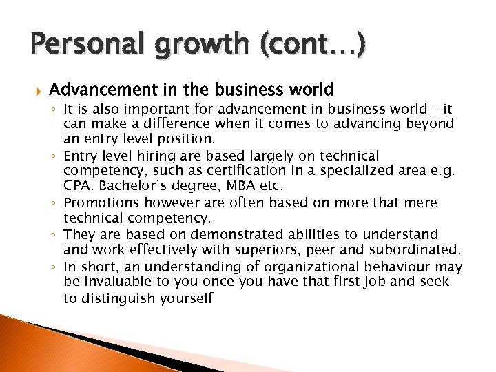 Personal growth (cont…) Advancement in the business world ◦ It is also important for