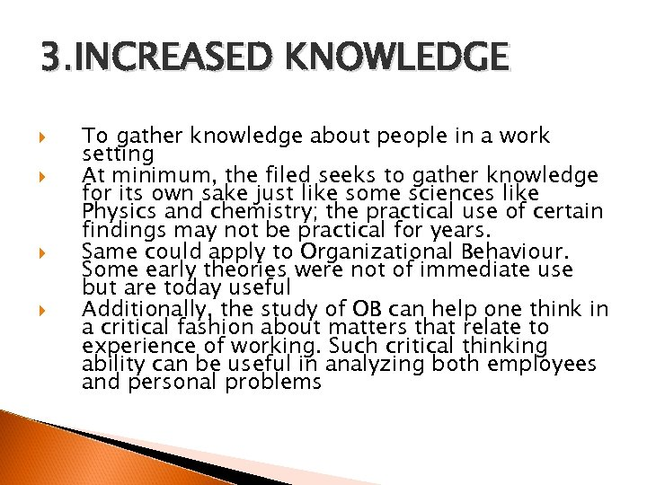 3. INCREASED KNOWLEDGE To gather knowledge about people in a work setting At minimum,