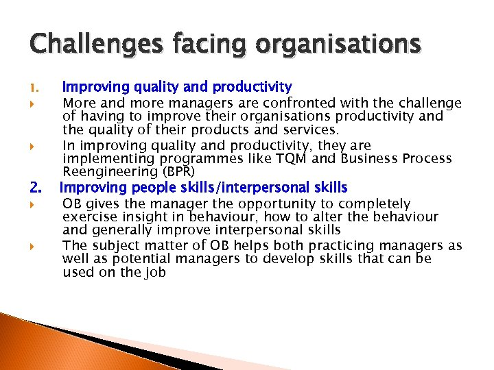 Challenges facing organisations 1. 2. Improving quality and productivity More and more managers are