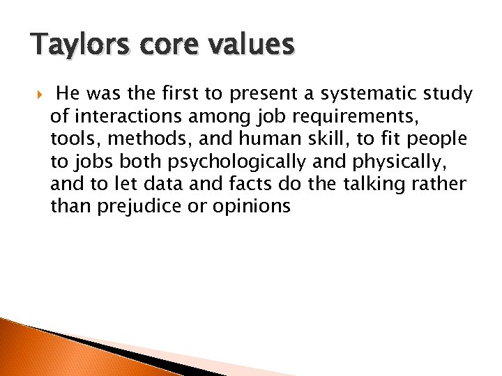 Taylors core values He was the first to present a systematic study of interactions