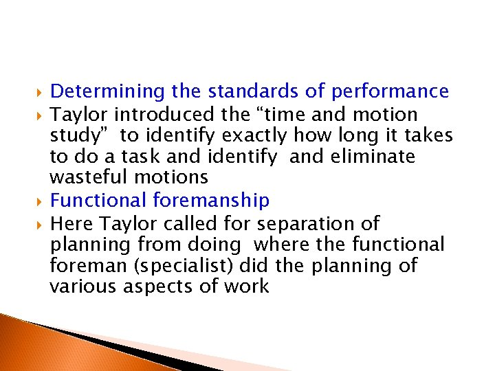 """Determining the standards of performance Taylor introduced the """"time and motion study"""" to"""
