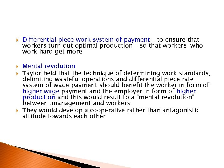 Differential piece work system of payment – to ensure that workers turn out