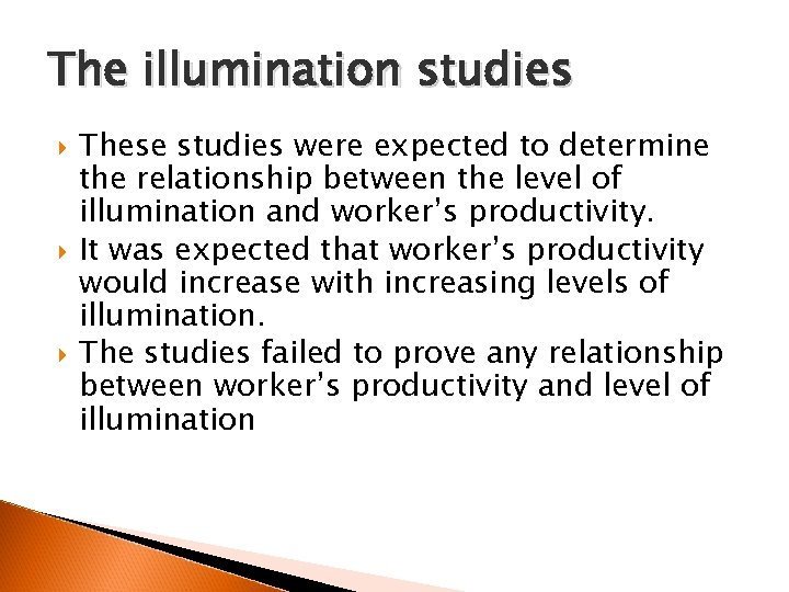 The illumination studies These studies were expected to determine the relationship between the level