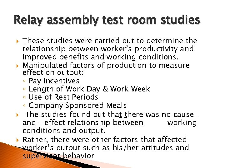 Relay assembly test room studies These studies were carried out to determine the relationship