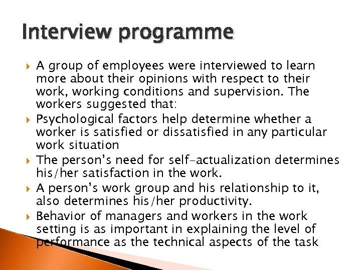 Interview programme A group of employees were interviewed to learn more about their opinions