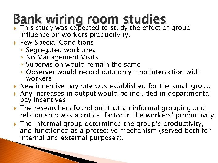 Bank wiring room studies This study was expected to study the effect of group