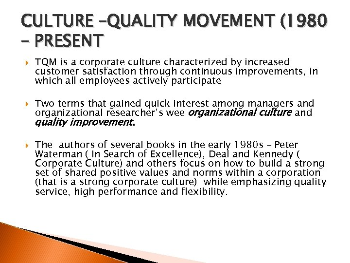 CULTURE –QUALITY MOVEMENT (1980 – PRESENT TQM is a corporate culture characterized by increased