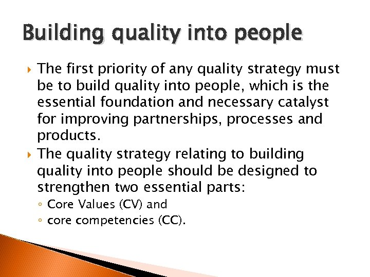 Building quality into people The first priority of any quality strategy must be to