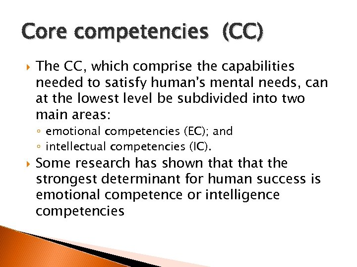 Core competencies (CC) The CC, which comprise the capabilities needed to satisfy human's mental