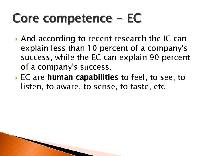 Core competence - EC And according to recent research the IC can explain less
