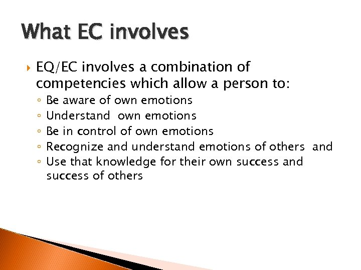What EC involves EQ/EC involves a combination of competencies which allow a person to: