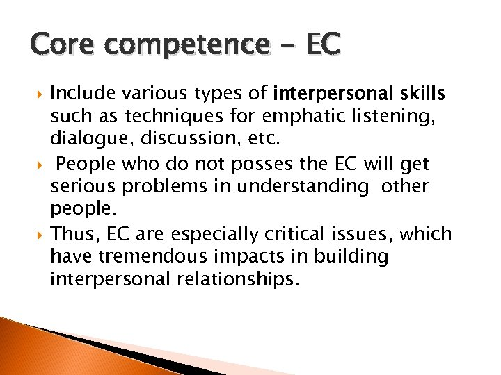 Core competence - EC Include various types of interpersonal skills such as techniques for