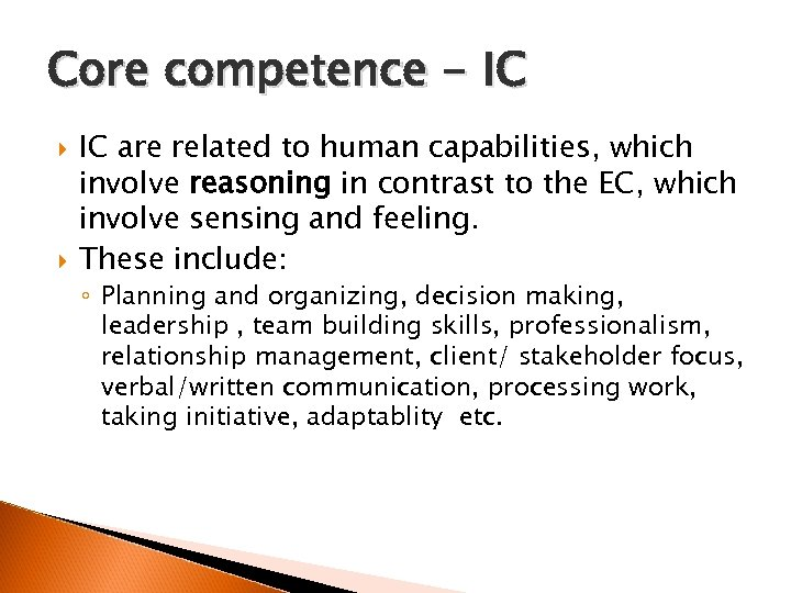 Core competence - IC are related to human capabilities, which involve reasoning in contrast