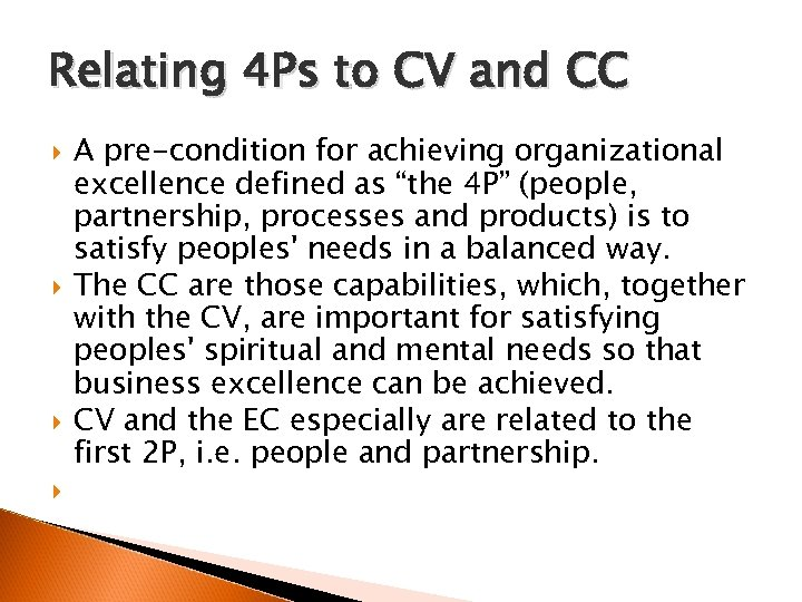Relating 4 Ps to CV and CC A pre-condition for achieving organizational excellence defined