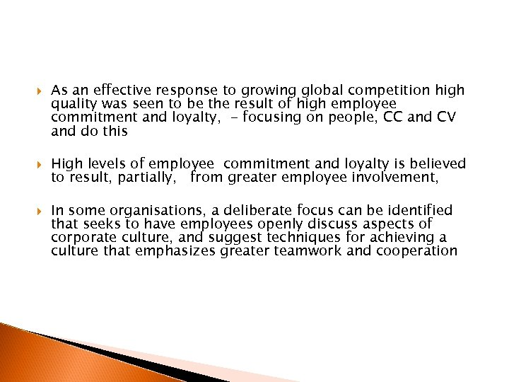 As an effective response to growing global competition high quality was seen to