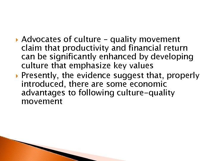 Advocates of culture – quality movement claim that productivity and financial return can