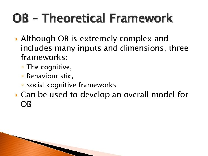 OB – Theoretical Framework Although OB is extremely complex and includes many inputs and