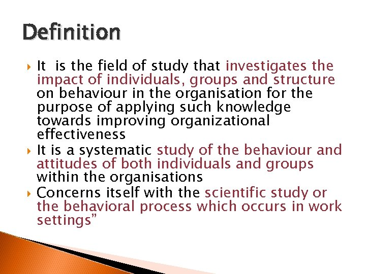 Definition It is the field of study that investigates the impact of individuals, groups