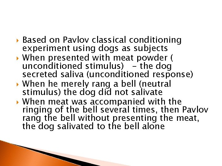 Based on Pavlov classical conditioning experiment using dogs as subjects When presented with