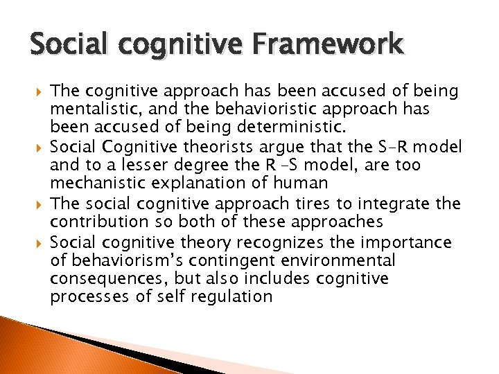 Social cognitive Framework The cognitive approach has been accused of being mentalistic, and the