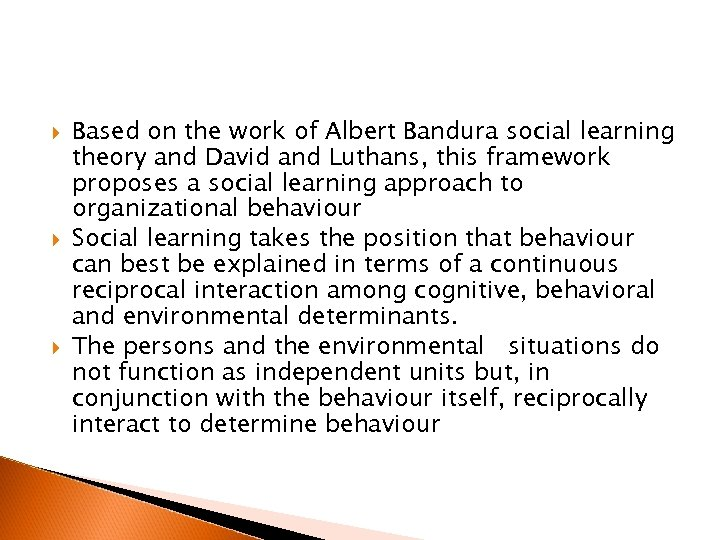 Based on the work of Albert Bandura social learning theory and David and