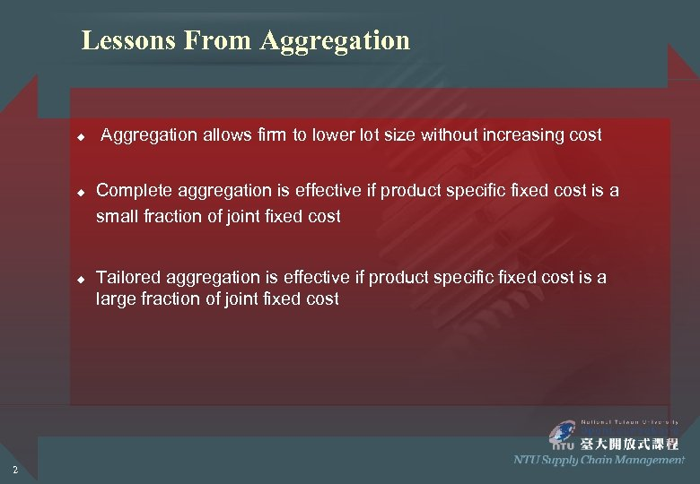 Lessons From Aggregation u u u 2 Aggregation allows firm to lower lot size