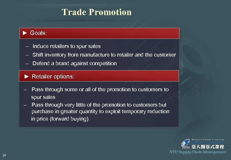 Trade Promotion ► Goals: – Induce retailers to spur sales – Shift inventory from