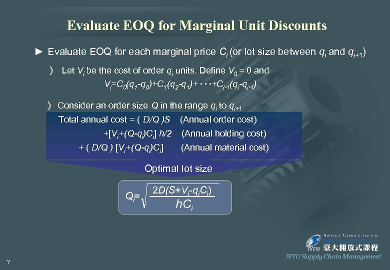 Evaluate EOQ for Marginal Unit Discounts ► Evaluate EOQ for each marginal price Ci