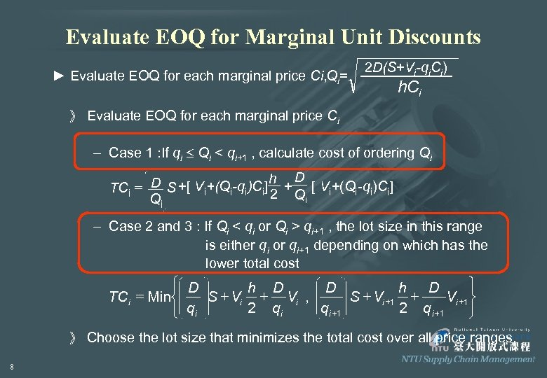 Evaluate EOQ for Marginal Unit Discounts ► Evaluate EOQ for each marginal price Ci,