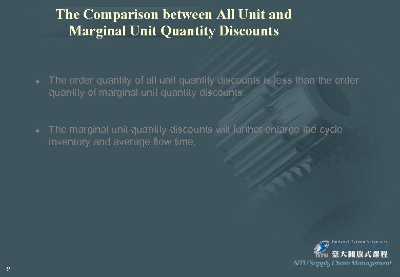 The Comparison between All Unit and Marginal Unit Quantity Discounts u u 9 The