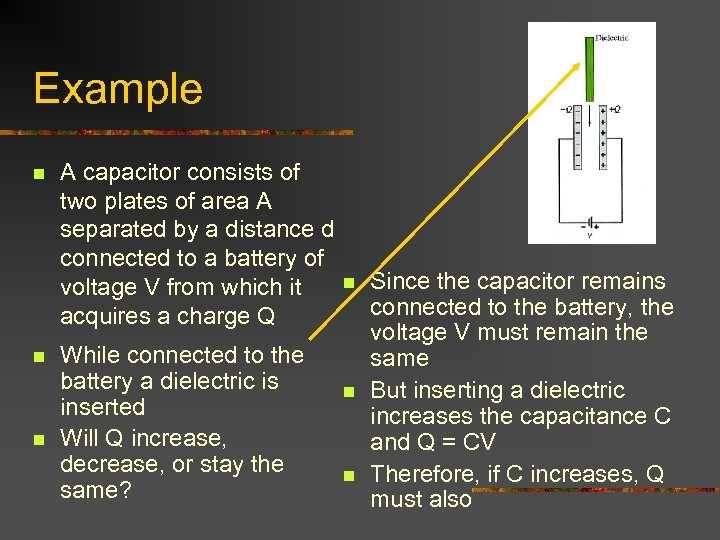 Example n n n A capacitor consists of two plates of area A separated