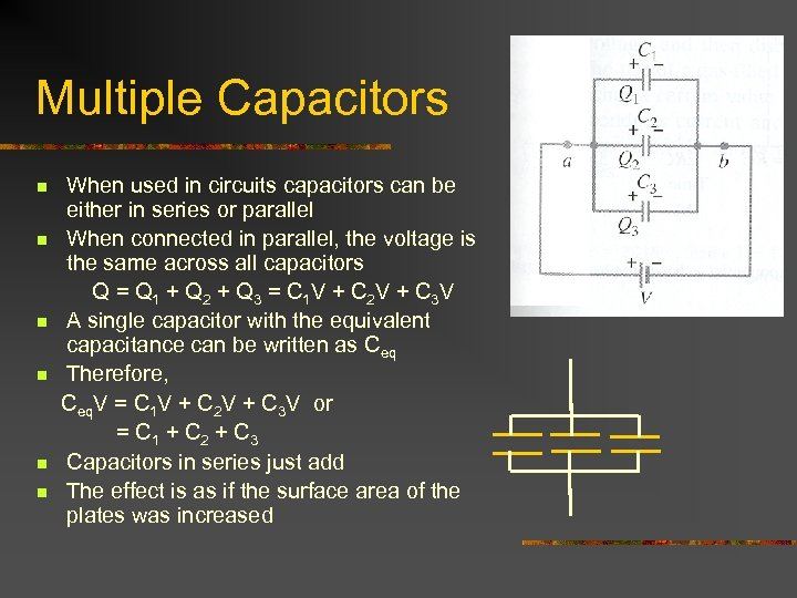 Multiple Capacitors When used in circuits capacitors can be either in series or parallel