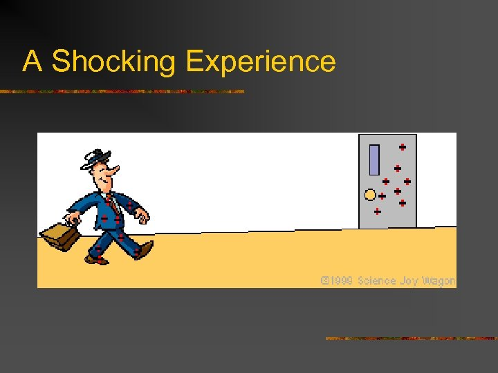 A Shocking Experience