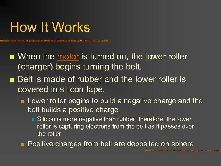 How It Works n n When the motor is turned on, the lower roller