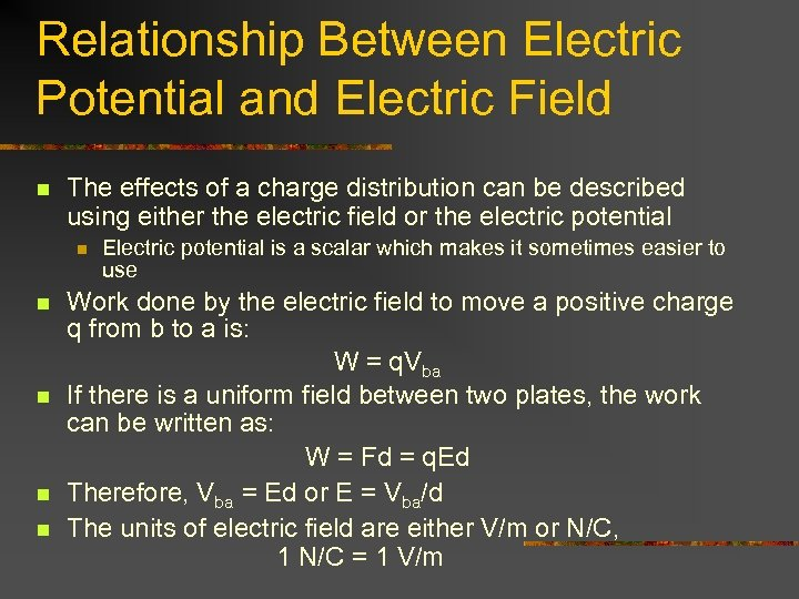 Relationship Between Electric Potential and Electric Field n The effects of a charge distribution