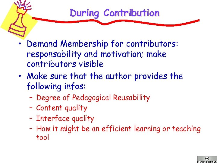 During Contribution • Demand Membership for contributors: responsability and motivation; make contributors visible •