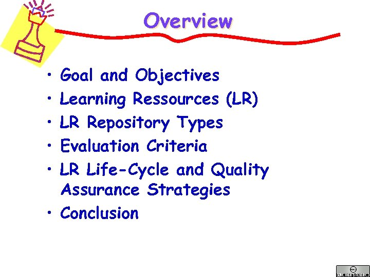 Overview • • • Goal and Objectives Learning Ressources (LR) LR Repository Types Evaluation
