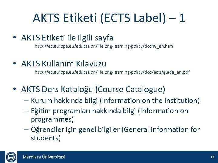 AKTS Etiketi (ECTS Label) – 1 • AKTS Etiketi ile ilgili sayfa http: //ec.