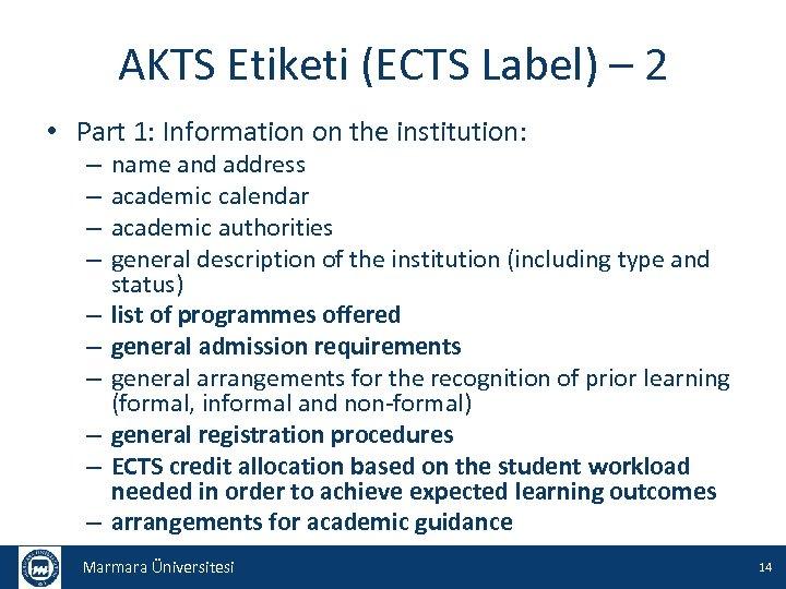 AKTS Etiketi (ECTS Label) – 2 • Part 1: Information on the institution: –