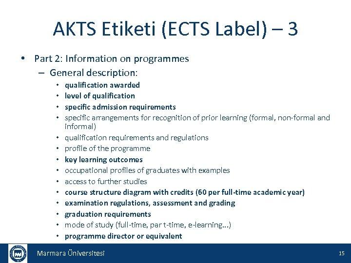 AKTS Etiketi (ECTS Label) – 3 • Part 2: Information on programmes – General