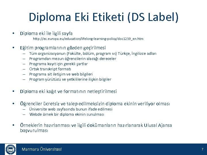 Diploma Eki Etiketi (DS Label) • Diploma eki ile ilgili sayfa http: //ec. europa.