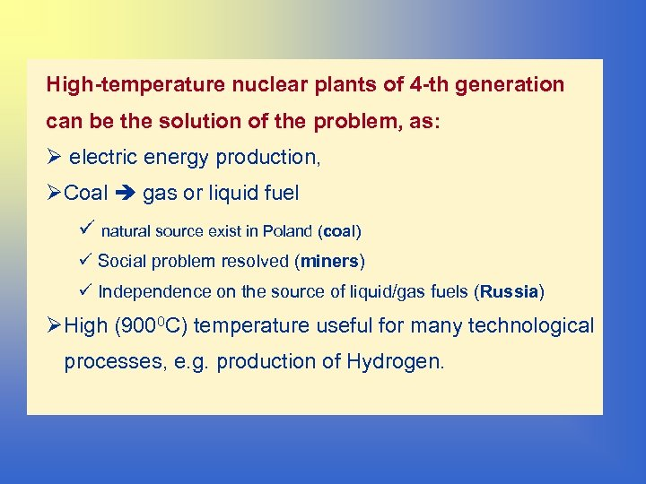 High-temperature nuclear plants of 4 -th generation can be the solution of the problem,