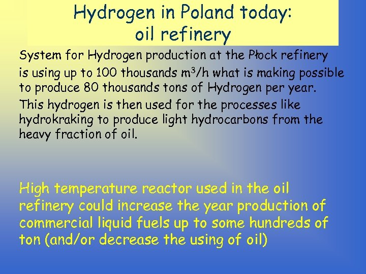 Hydrogen in Poland today: oil refinery System for Hydrogen production at the Płock refinery