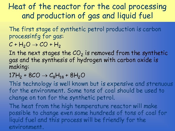 Heat of the reactor for the coal processing and production of gas and liquid
