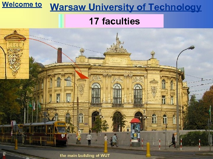 Welcome to Warsaw University of Technology History since 1826 Students: 30 000 Academic staff: