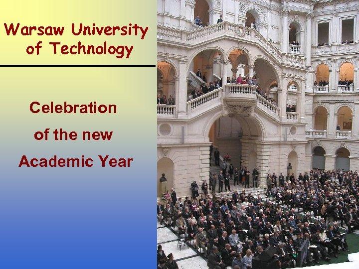 Warsaw University of Technology Celebration of the new Academic Year