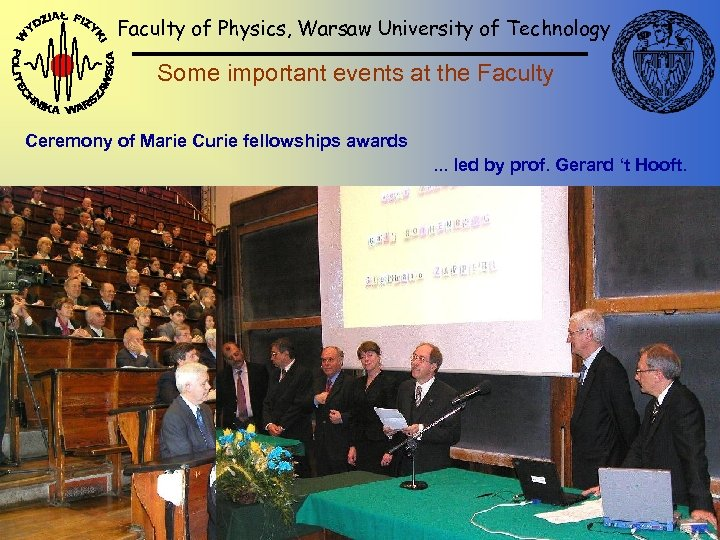 Faculty of Physics, Warsaw University of Technology Some important events at the Faculty Ceremony