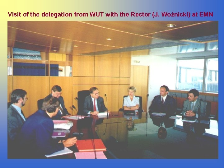 Visit of the delegation from WUT with the Rector (J. Woźnicki) at EMN