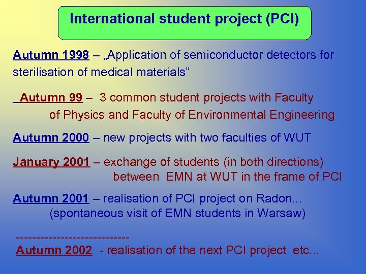 """International student project (PCI) Autumn 1998 – """"Application of semiconductor detectors for sterilisation of"""